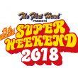 SUPER WEEKEND 2018 開催決定!!